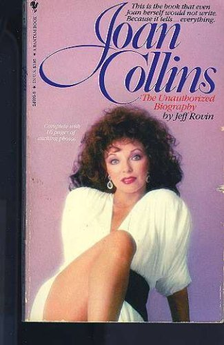 Joan Collins: The Unauthorized Biography (0553249398) by Rovin, Jeff