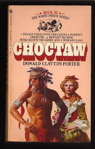 Choctaw (White Indian): Porter, Donald Clayton
