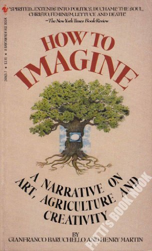 9780553249651: How to Imagine: A Narrative on Art and Agriculture