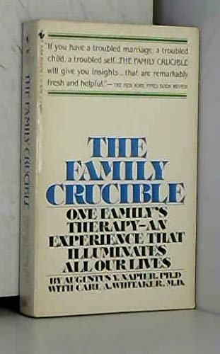 The Family Crucible: Napier, Augustus; Whitaker, Carl A.