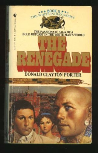9780553250206: The Renegade (Colonization of America : White Indian, Book II)