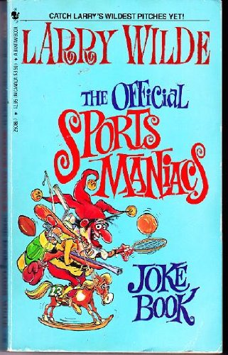 The Official Sports Maniacs Joke Book: Wilde, Larry