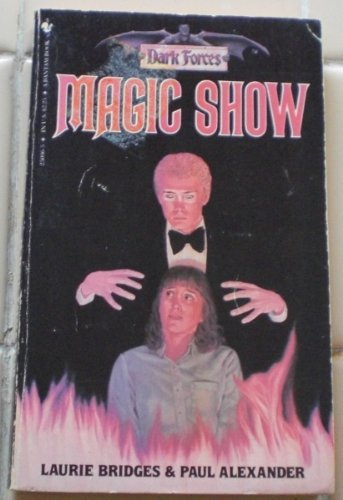 Magic Show (Dark Forces, No. 2): Laurie Bridges, Paul Alexander
