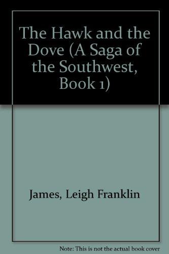 The Hawk and the Dove (A Saga: James, Leigh Franklin