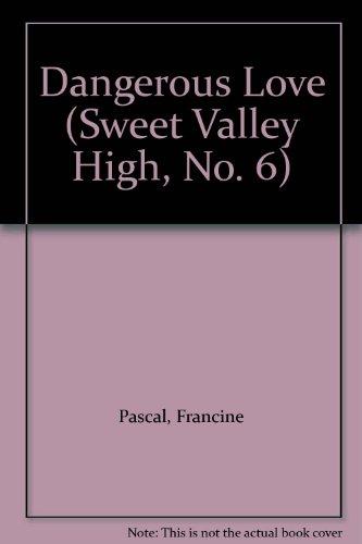 9780553251050: Dangerous Love (Sweet Valley High, No. 6)
