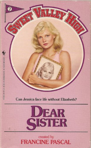 9780553251067: DEAR SISTER # 7 (Sweet Valley High (Numbered Paperback))