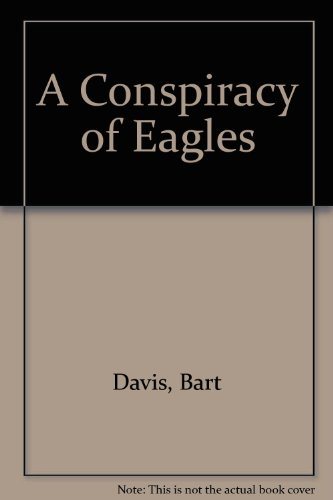 9780553251425: A Conspiracy of Eagles