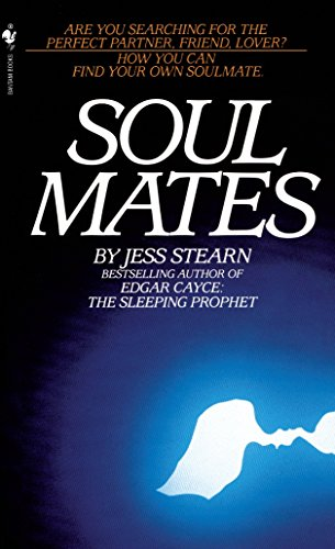 Soulmates: How You Can Find Your Own Soulmate (9780553251500) by Jess Stearn