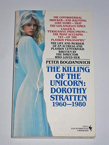 9780553251647: The Killing of the Unicorn: Dorothy Stratten, 1960-1980