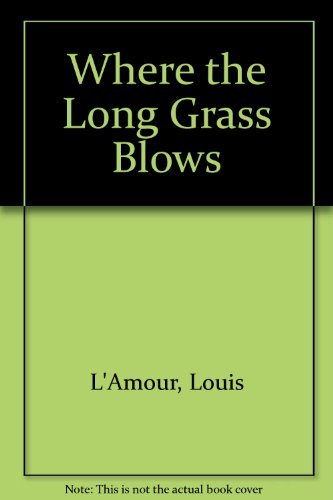 9780553251951: Where the Long Grass Blows