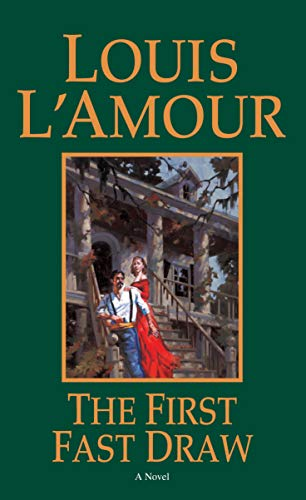 The First Fast Draw: A Novel (0553252240) by L'Amour, Louis