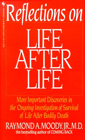 9780553252279: Reflections On Life After Life: More Important Discoveries In The Ongoing Investigation Of Survival Of Life After Bodily Death