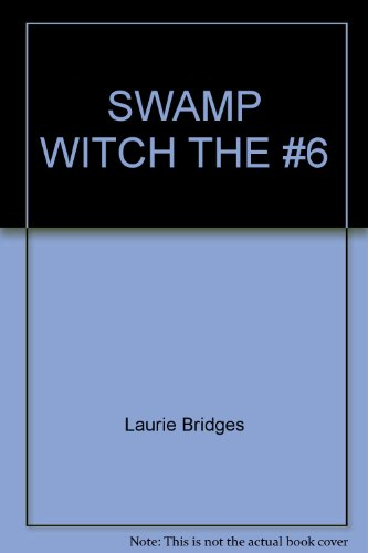 Swamp Witch, the #6: Laurie Bridges