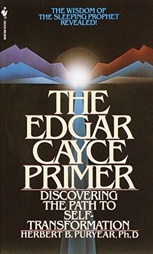 The Edgar Cayce Primer: Discovering the Path to Self-Transformation