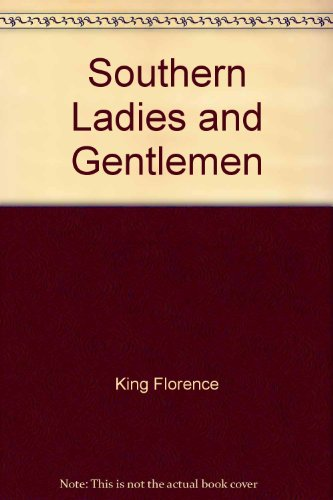 Southern Ladies and Gentlemen: King, Florence