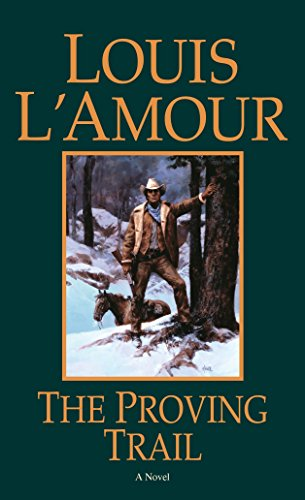 The Proving Trail: A Novel (0553253042) by Louis L'Amour