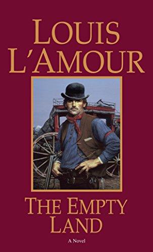 The Empty Land: A Novel: L'Amour, Louis