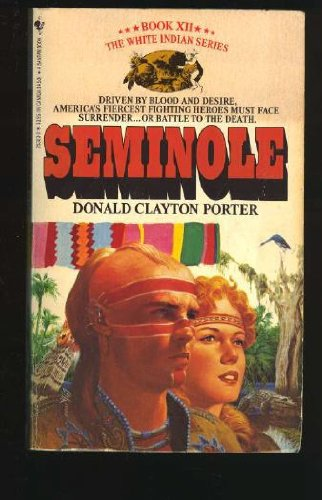 Seminole (White Indian): Porter, Donald Clayton