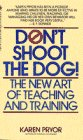 9780553253887: Don't Shoot the Dog!: The New Art of Teaching and Training