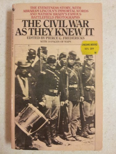 The Civil War As They Knew It: Abraham Lincoln's Immortal Words and Mathew Brady's Famous Photogr...