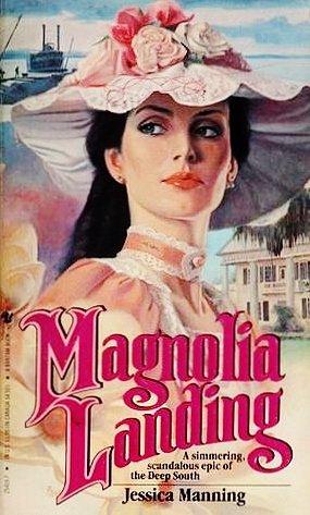 Magnolia Landing: Manning, Jessica