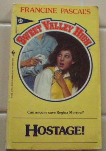 SWEET VALLEY HIGH 26: HOSTAGE!.: William, Kate.