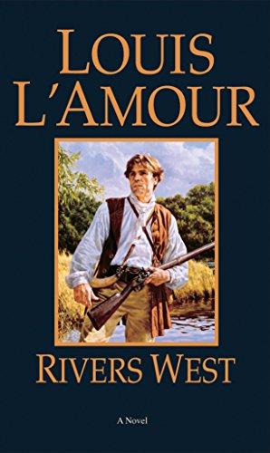 Rivers West: A Novel: L'Amour, Louis