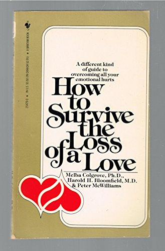 9780553254792: Title: How to Survive the Loss of a Love