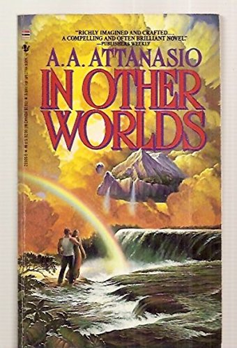 In Other Worlds: A.A. Attanasio