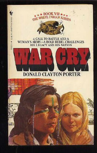 War Cry (White Indian, Book 7): Porter, Donald C.