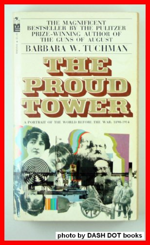 9780553256024: The Proud Tower: A Portrait of the World before the War, 1890-1914