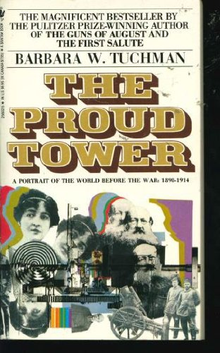 9780553256024: The Proud Tower: A Portrait of the World before the War: 1890-1914