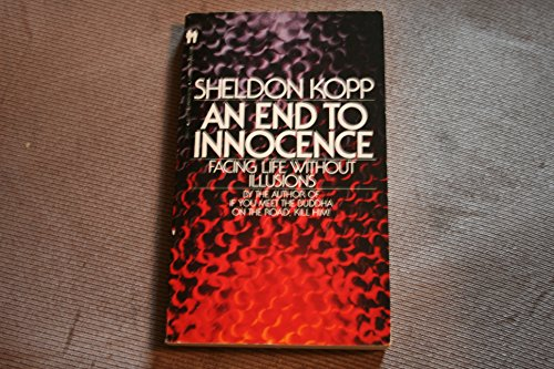 An End to Innocence: Facing Life Without Illusions (9780553256178) by Kopp, Sheldon