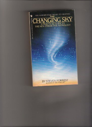 9780553256345: The Changing Sky: A Practical Guide to the New Predictive Astrology