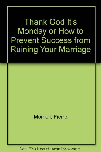 9780553256536: Thank God It's Monday or How to Prevent Success from Ruining Your Marriage
