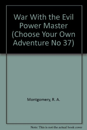 WAR/THE EVIL/MASTER (Choose Your Own Adventure No 37): Montgomery, R.A.