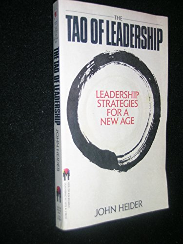The Tao of Leadership: Leadership Strategies for a New Age (0553257889) by John Heider