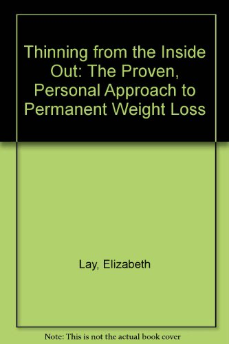 9780553258387: Thinning from the Inside Out: The Proven, Personal Approach to Permanent Weight Loss