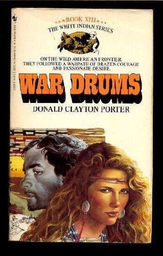 War Drums (White Indian): Porter, Donald Clayton