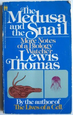 The Medusa and the Snail: More Notes of a Biology Watcher: Thomas, Lewis