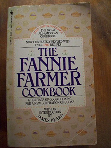 9780553259155: The Fannie Farmer Cookbook: A Heritage of Good Cooking for a New Generation of Cooks