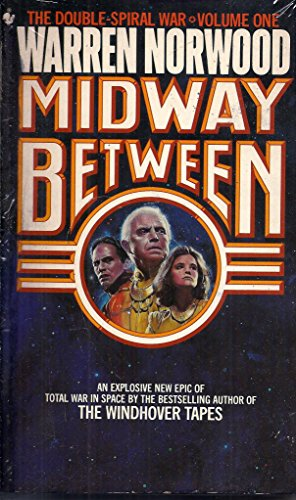 9780553259193: Midway Between (Double Spiral War)