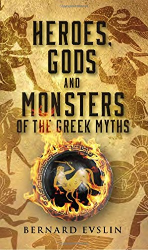 Heroes, Gods and Monsters of the Greek Myths: Evslin, Bernard