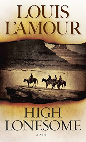 High Lonesome: A Novel (0553259725) by Louis L'Amour