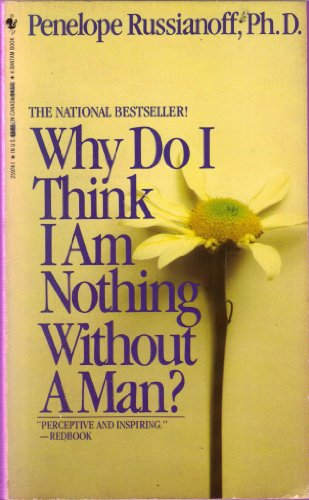 9780553259742: Why Do I Think I Am Nothing Without A Man?