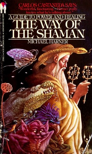 Way of the Shaman, The: A Guide to Power and Healing