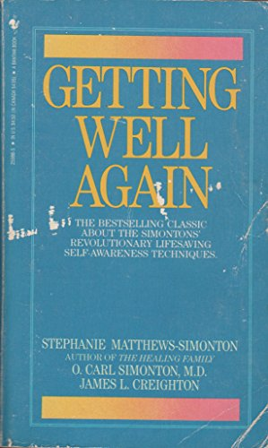 Getting Well Again: Simonton, Carl; Matthews-Simonton, Stephanie