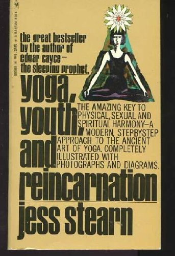 Yoga, Youth and Reincarnation: Stearn, Jess