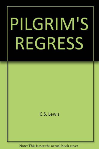 Pilgrim's Regress: C.S. Lewis