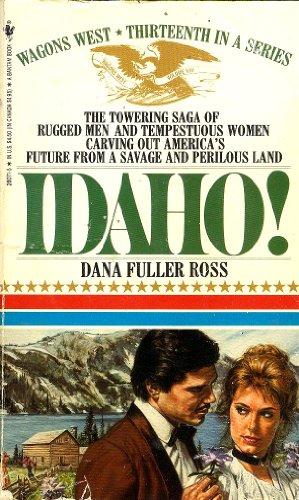 IDAHO! (Wagon's West): Ross, Dana Fuller